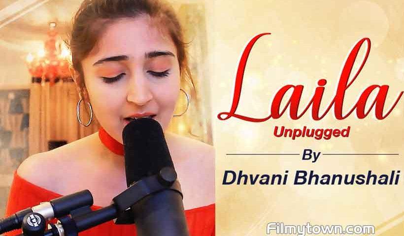 Dhvani bhanushali Laila unplugged