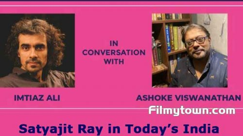 Imtiaz Ali speaks about Satyajit Ray