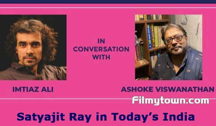 Imtiaz Ali speaks about Satyajit Ray