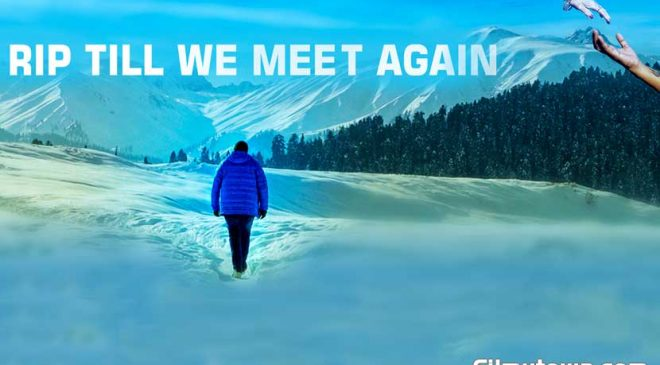 RIP TILL WE MEET AGAIN – A film connecting with a departed loved one